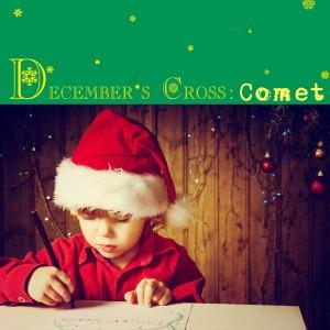Decembers Cross Comet